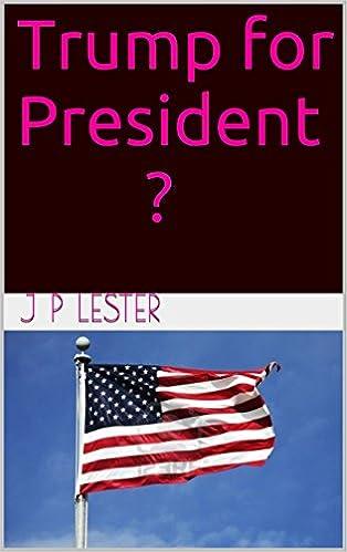 Trump for President ?