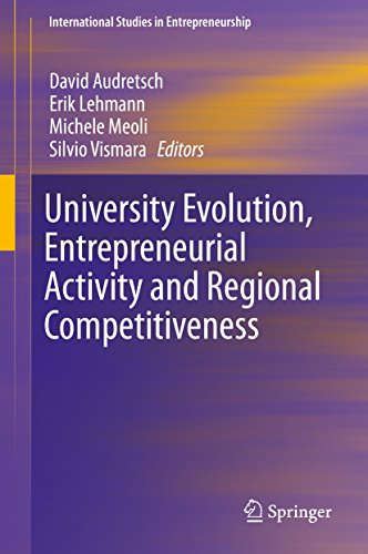 Download University Evolution, Entrepreneurial Activity and Regional Competitiveness (International Studies in Entrepreneurship) Pdf