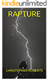 Rapture: An End Time Chronology (Prophecy Book 1)