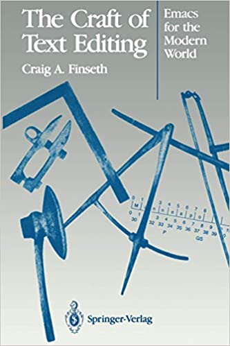 The Craft Of Text Editing Emacs For The Modern World Finseth Craig A 9781461278276 Amazon Com Books