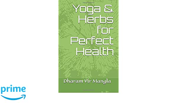 Yoga & Herbs for Perfect Health: Amazon.es: Dharam Vir ...