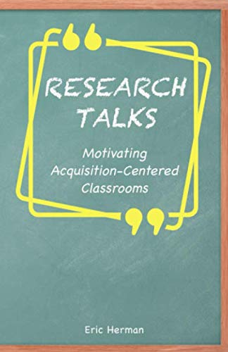 Research Talks: Motivating Acquisition-Centered Classrooms by Independently published