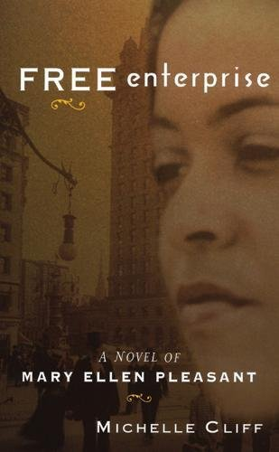 Free Enterprise: A Novel of Mary Ellen Pleasant