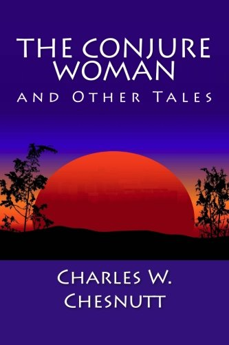 Books : The Conjure Woman and Other Tales