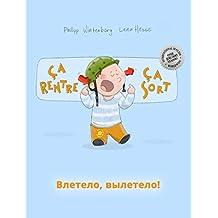 Ça rentre, ça sort ! Влетело, вылетело!: Un livre d'images pour les enfants (Edition bilingue français-russe) (French Edition)