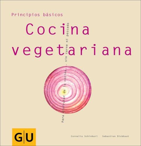 Cocina vegetariana: Para disfrutar de la cocina . . . sin carne ni pescado (Principios basicos) by Brand: GRAFE UND UNZER VERLAG GmbH