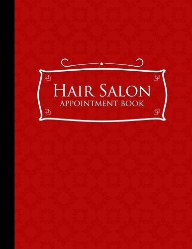 Hair Salon Appointment Book: 4 Columns Appointment Pad, Cute Appointment Books, Undated Appointment Book, Red Cover (Volume 18) pdf