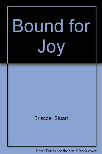 Bound for joy: Philippians--Paul's letter from prison