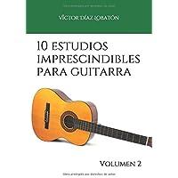 10 estudios imprescindibles para guitarra: Volumen 2 (Colección