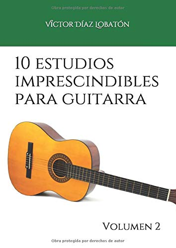 10 estudios imprescindibles para guitarra: Volumen 2 Colección ...