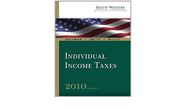 South-Western Federal Taxation Individual Income Taxes WEST FEDERAL TAXATION INDIVIDUAL INCOME TAXES: Amazon.es: William H Hoffman Jr, James E Smith, ...