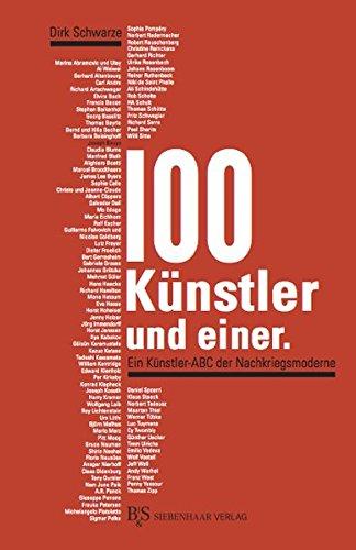 100 Künstler und einer: Ein Künstler-ABC der Nachkriegsmoderne