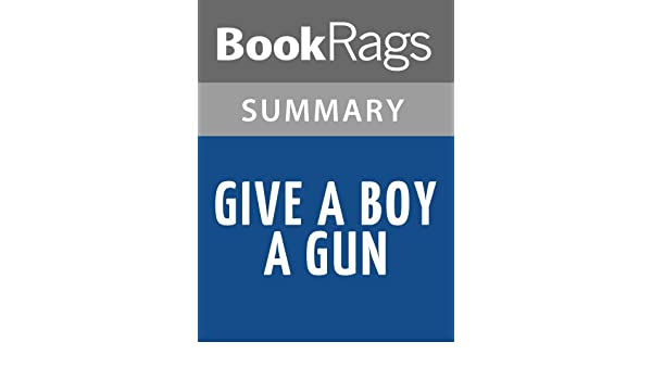 give a boy a gun book summary