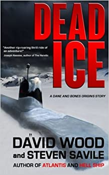 Dead Ice: A Dane and Bones Origins Story: Volume 4 (Dane Maddock Origins)