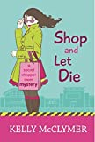 Shop and Let Die (Secret Shopper Mom Mystery Book 1)