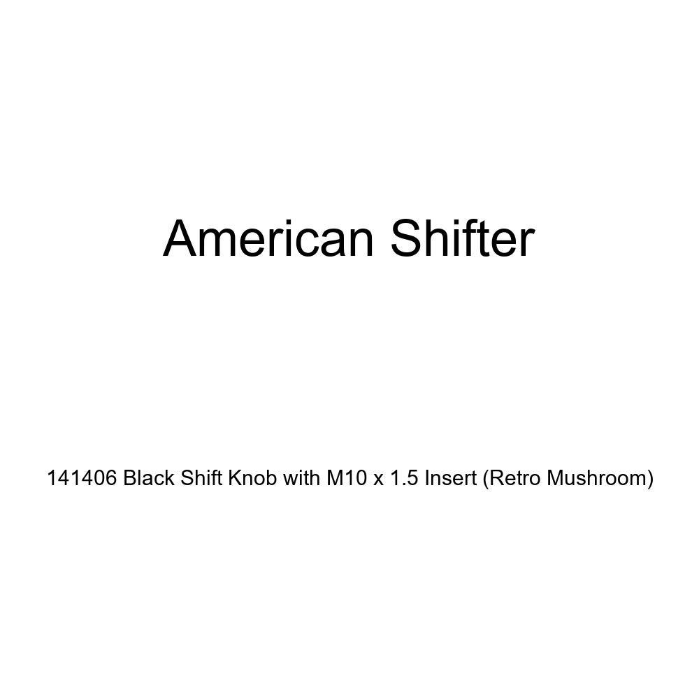 Retro Mushroom American Shifter 141406 Black Shift Knob with M10 x 1.5 Insert