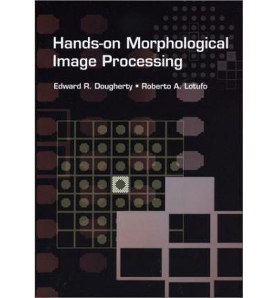 Hands-on Morphological Image Processing ebook