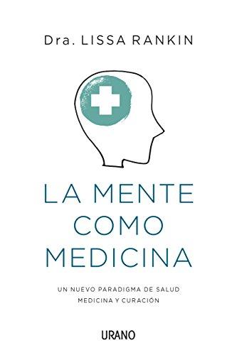 La mente como medicina (Medicinas complementarias) (Spanish Edition) by [Rankin,