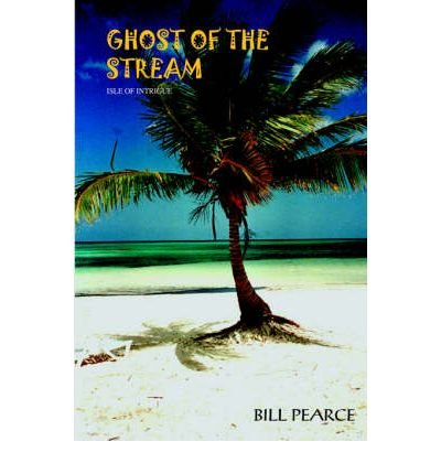 Download [ { GHOST OF THE STREAM: ISLE OF INTRIGUE } ] by Pearce, Bill (AUTHOR) Nov-15-2004 [ Paperback ] pdf