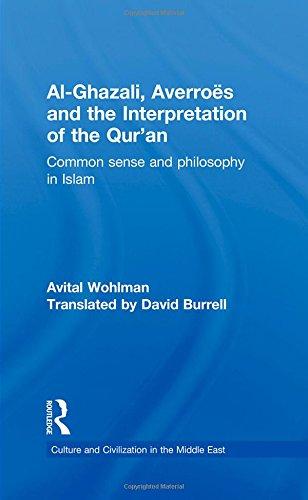 Al-Ghazali, Averroes and the Interpretation of the Qur'an: Common Sense and Philosophy in Islam (Culture and Civilizatio