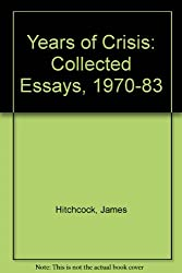 Years of Crisis: Collected Essays, 1970-83