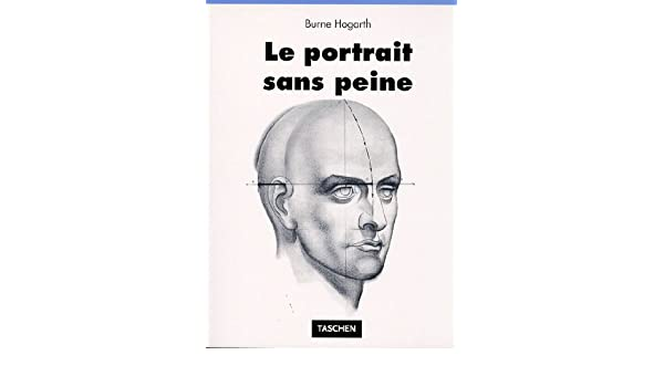 Le Portrait Facile Burne Hogarth 9783822881149 Amazon Com Books