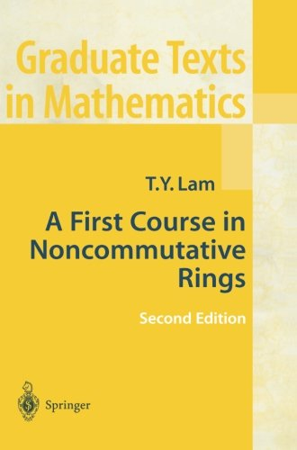 A First Course in Noncommutative Rings (Graduate Texts in Mathematics)