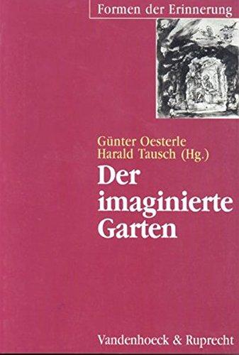 Der imaginierte Garten (Formen der Erinnerung)
