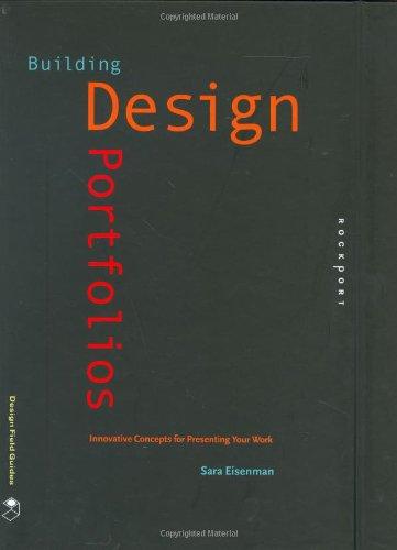 - Building Design Portfolios: Innovative Concepts for Presenting Your Work (Design Field Guides)