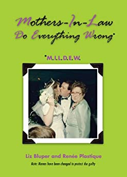 Mothers-In-Law Do Everything Wrong (MILDEW) by [Liz Bluper, Renee Plastique]