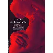 HISTOIRE DE L'ÉROTISME : DE L'OLYMPE AU CYBERSEXE