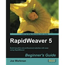 RapidWeaver 5 Beginner's Guide by Joe Workman (2012-09-11)