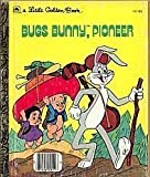Bugs Bunny, Pioneer, Fern G. Brown and Darrell Baker, 0307000745