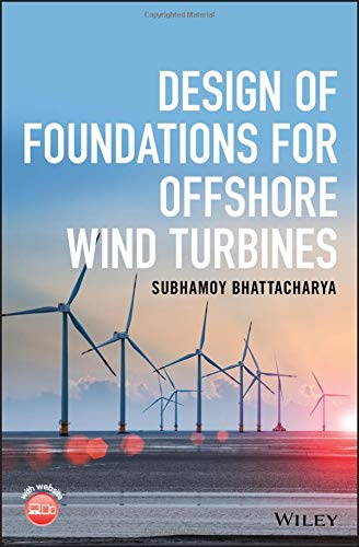 Wind Turbines Design - Design of Foundations for Offshore Wind Turbines