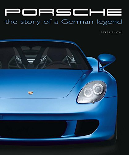 Porsche: The Story of a German Legend