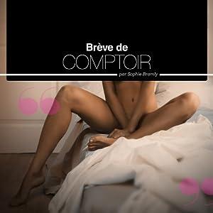 Brève de comptoir - Histoires Erotiques pour Elle | Livre audio