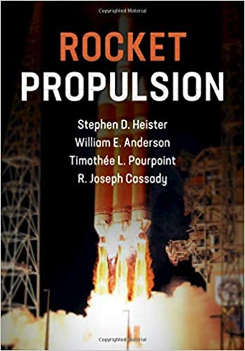 Rocket Propulsion Cambridge Aerospace Series Series Number 47 Heister Stephen D Anderson William E Pourpoint Timothee L Cassady R Joseph 9781108422277 Amazon Com Books