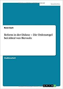 Book Reform in der Didaxe - Die Ordensregel bei Ailred von Rievaulx