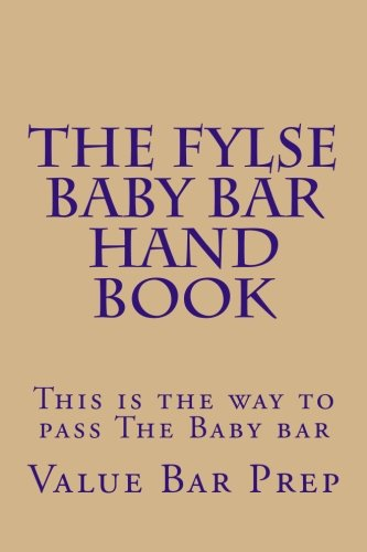 The FYLSE BABY BAR HAND BOOK: This is the way to pass