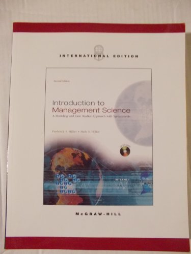 Introduction to Management Science: A Modeling and Case Studies Approach With Spreadsheets (Irwin/McGraw-Hill Series in