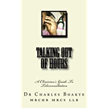 Talking Out Of Hours: A Clinician's Guide To Teleconsultation