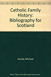Catholic Family History: Bibliography for Scotland