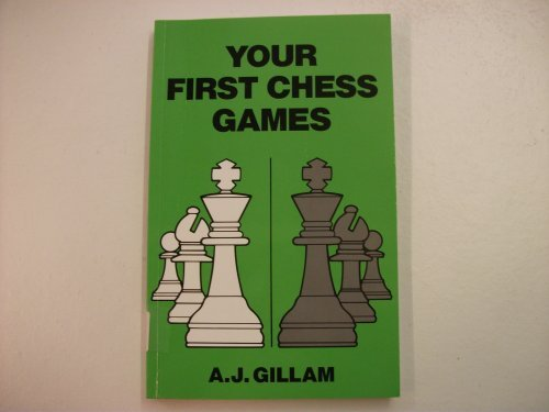 Your First Chess Games (Discovering Chess)
