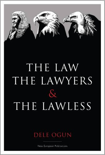 Download The Law, the Lawyers and the Lawless PDF