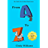 Books For Kids: From A to Z: Fun Stories, Children's Books, Free Stories, Kids Adventures, Kids Fantasy Books, Kids Mystery Books, Series Books For Kids ... 9-12 (Books For Kids Group Books Book 0)