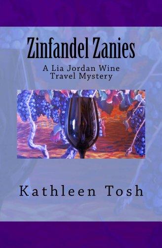 (Zinfandel Zanies (A Lia Jordan Wine Travel Mystery Book 2))