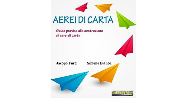 Amazon.com  Aerei di carta  Guida pratica alla costruzione di aerei ... 2c704fbd1306