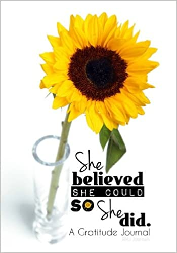 she believed she could so she did sunflower edition a gratitude journal planner