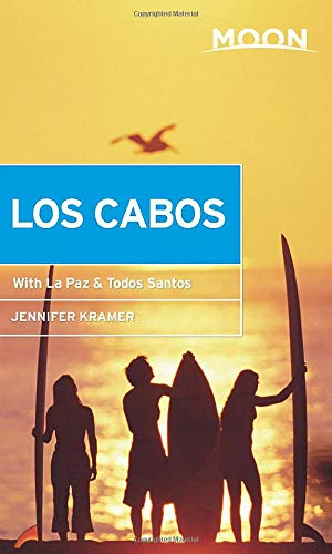 Moon Los Cabos: With La Paz & Todos Santos (Travel Guide)