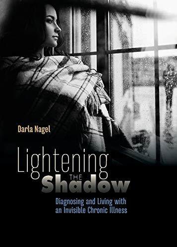 Lightening the Shadow: Diagnosing and Living with an Invisible Chronic Illness